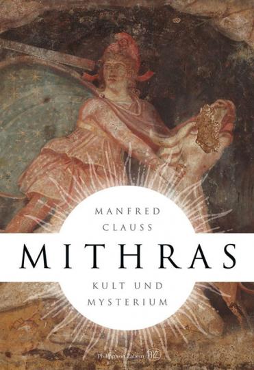 Mithras. Kult und Mysterium.