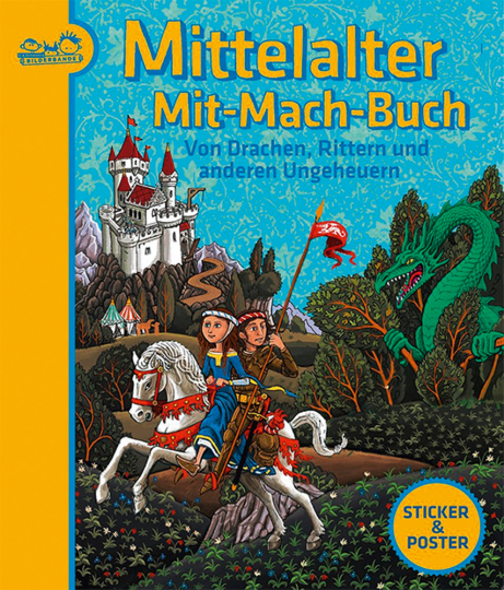 Mittelalter-Mit-Mach-Buch. Von Drachen, Rittern und anderen Ungeheuern.