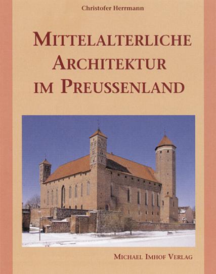 Mittelalterliche Architektur im Preussenland.