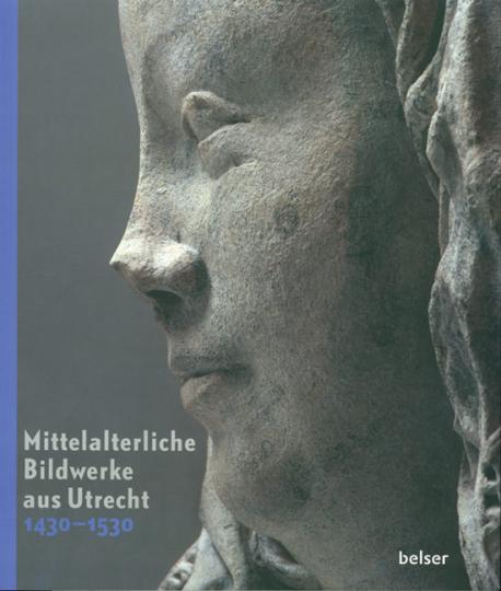 Mittelalterliche Bildwerke aus Utrecht 1430-1530.