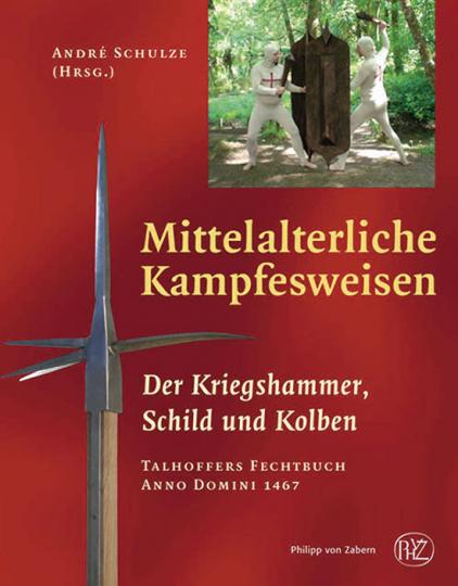 Mittelalterliche Kampfesweisen. Kriegshammer, Schild und Kolben.