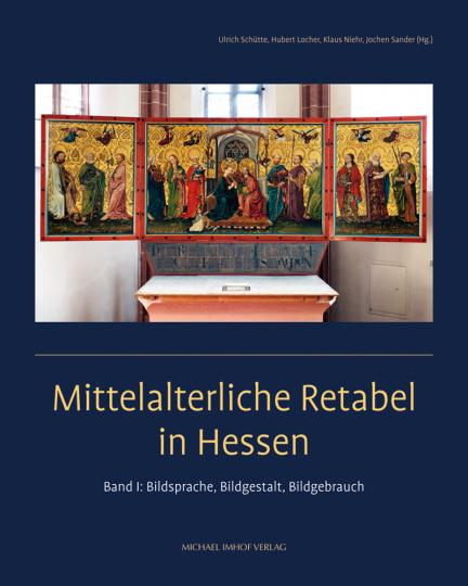 Mittelalterliche Retabel in Hessen. Bd. I: Bildsprache, Bildgestalt, Bildgebrauch. Bd. II: Werke, Ensembles, Kontexte.