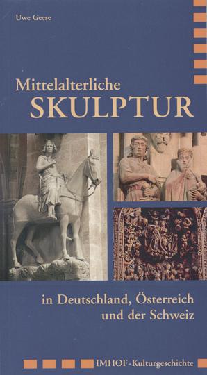 Mittelalterliche Skulptur in Deutschland, Österreich und der Schweiz.