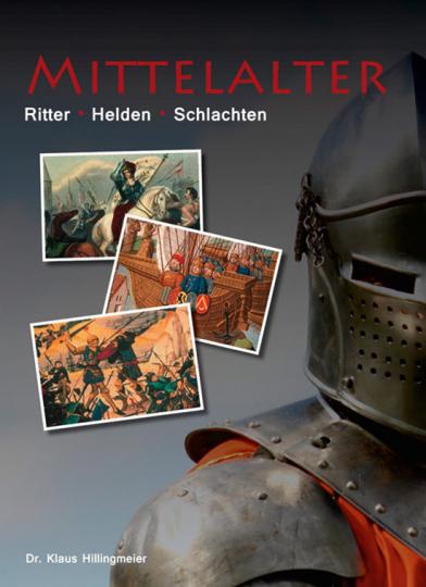 Mittelalter. Ritter, Helden, Schlachten.