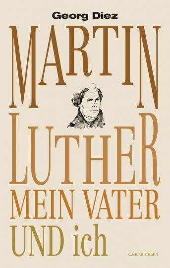 M. Luther , mein Vater u. Ich (M)