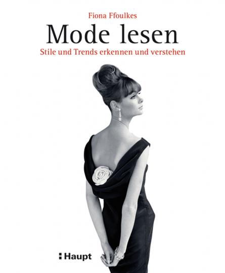 Mode lesen. Stile und Trends erkennen und verstehen.