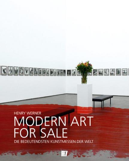 Modern Art for Sale. Die bedeutendsten Kunstmessen der Welt.
