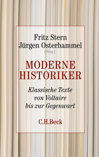 Moderne Historiker. Klassische Texte von Voltaire bis zur Gegenwart.