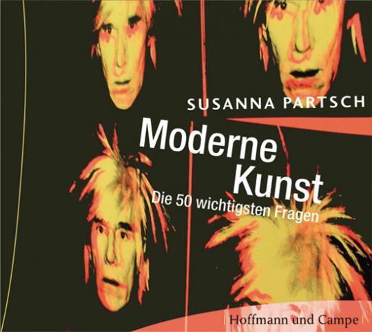 Moderne Kunst. Die 50 wichtigsten Fragen