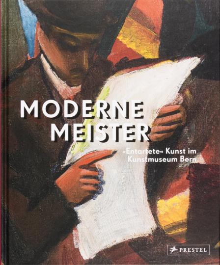 Moderne Meister. »Entartete« Kunst im Kunstmuseum Bern.