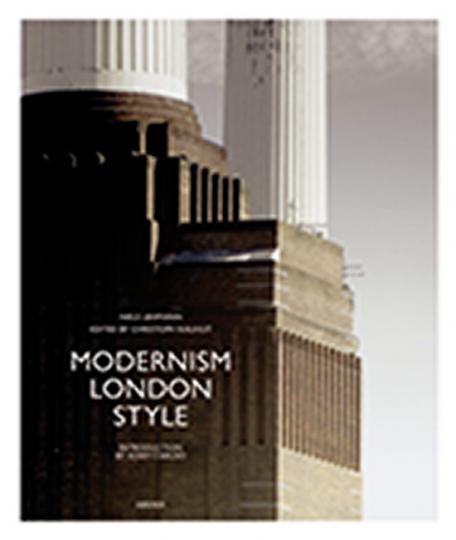 Modernism London Style. Die Bauten des Art déco.