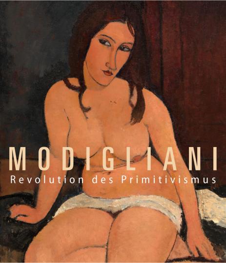 Modigliani. Revolution des Primitivismus.