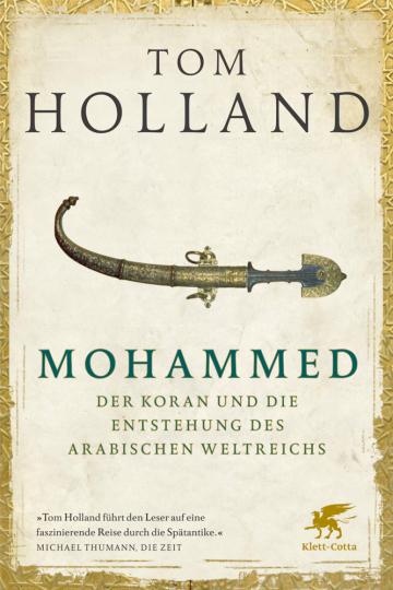 Mohammed. Der Koran und die Entstehung des arabischen Weltreichs.