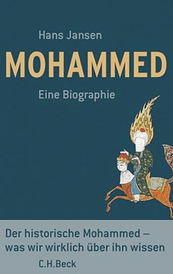 Mohammed. Eine Biographie. Der historische Mohammed - was wir wirklich über ihn wissen.