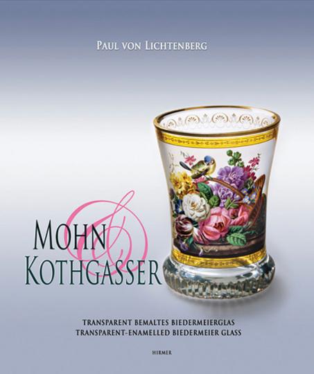 Mohn und Kothgasser. Transparent bemaltes Biedermeierglas. Transparent-Enamelled Biedermeier Glass.