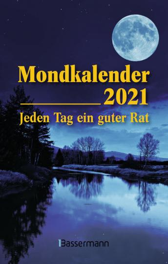 Mondkalender 2021. Jeden Tag ein guter Rat.