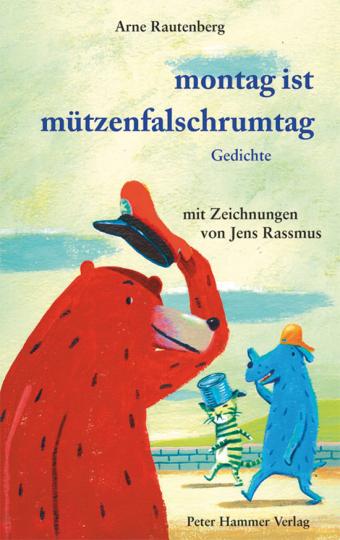 Montag ist Mützenfalschrumtag. Gedichte.