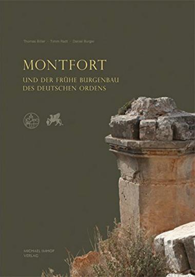 Montfort und der frühe Burgenbau des deutschen Ordens.