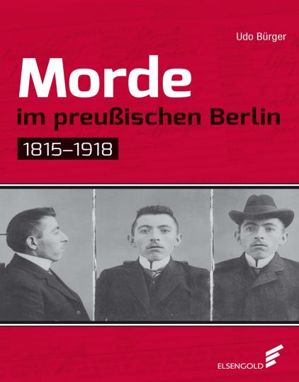 Morde im preußischen Berlin. 1815-1918.