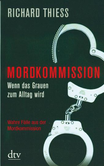 Mordkommission - Wenn das Grauen zum Alltag wird