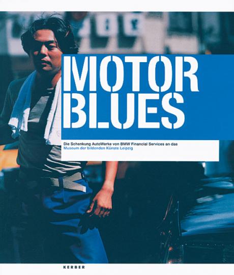 Motor Blues - Fotografien aus der Schenkung Autowerke der BMW Group.