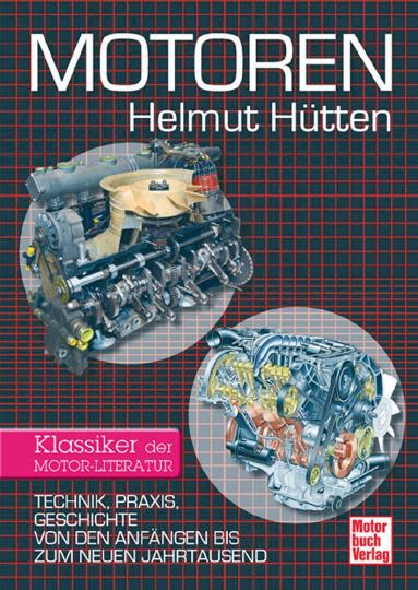 Motoren - Technik, Praxis, Geschichte von den Anfängen bis zum neuen Jahrtausend