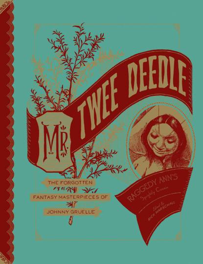 Mr Twee Deedle. Raggedy Ann's Sprightly Cousin. Die vergessenen Meisterwerke von Johnny Gruelle. XXL-Format.