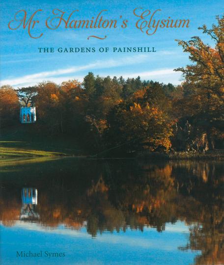 Mr. Hamiltons Elysium. Die Gärten von Painshill