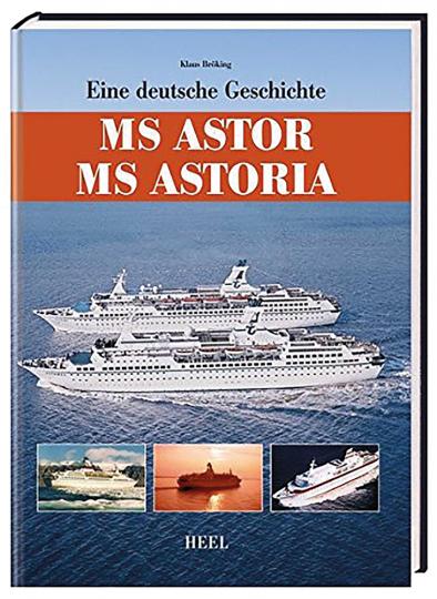 MS Astoria - Eine deutsche Geschichte