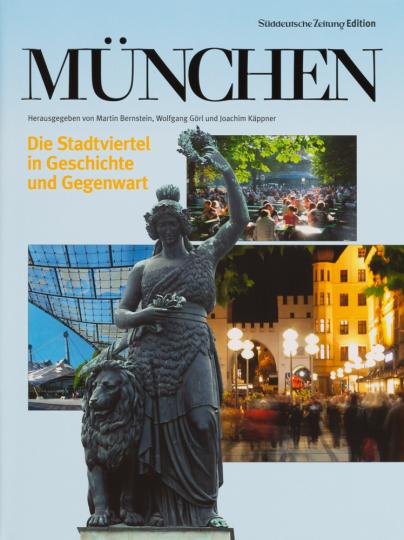 München. Die Stadtviertel in Geschichte und Gegenwart.