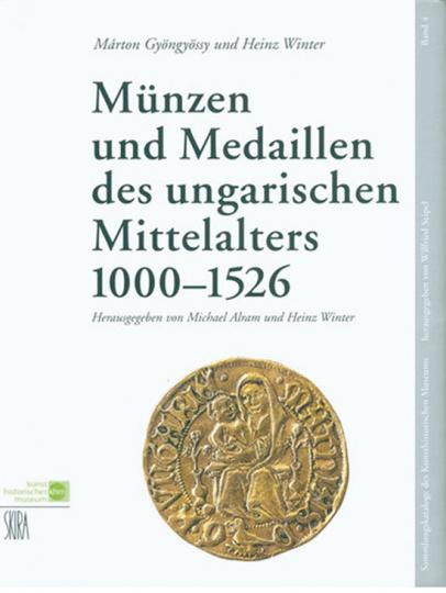Münzen und Medaillen des ungarischen Mittelalters1000-1526.
