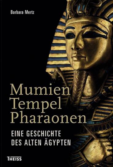 Mumien Tempel Pharaonen. Eine Geschichte des alten Ägypten.