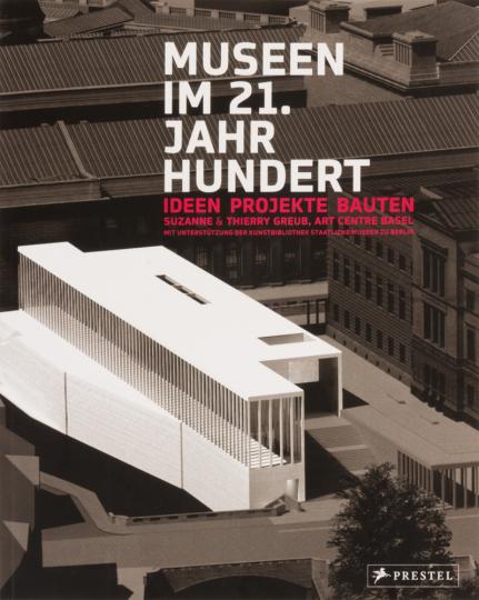Museen im 21. Jahrhundert. Ideen. Projekte. Bauten.