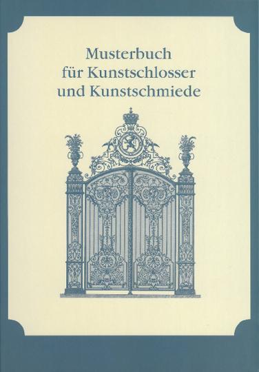 Musterbuch für Kunstschlosser und Kunstschmiede