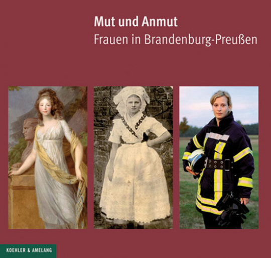Mut und Anmut. Frauen in Brandenburg-Preußen.