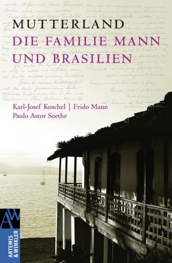 Mutterland. Die Familie Mann und Brasilien.