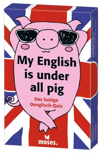 My English is under all pig. Das lustige Denglisch-Quiz.