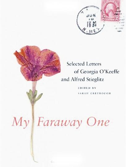 My Faraway One. Ausgewählte Briefe von Georgia O'Keeffe und Alfred Stieglitz. Band 1, 1915-1933.