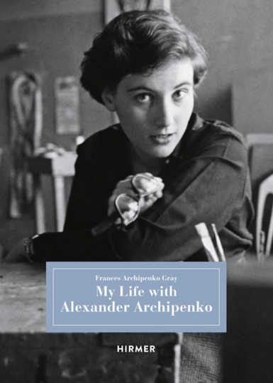 My Life with Alexander Archipenko.