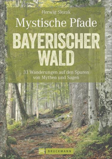 Mystische Pfade - Bayerischer Wald