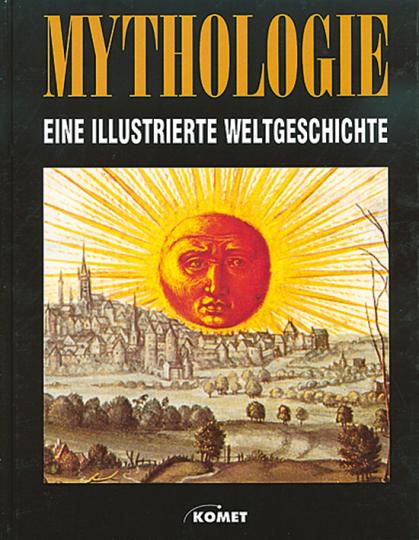 Mythologie - eine illustrierte Weltgeschichte.