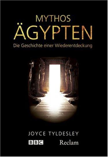 Mythos Ägypten - Die Geschichte einer Wiederentdeckung