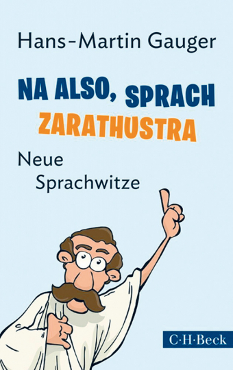 Na also, sprach Zarathustra - Neue Sprachwitze