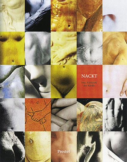 Nackt - Die Ästhetik der Blöße. Zwischen Kulturgeschichte und medialer Allgegenwart.