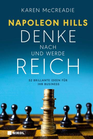 Napoleon Hills »Denke nach und werde reich«. 52 brillante Ideen für Ihr Business.