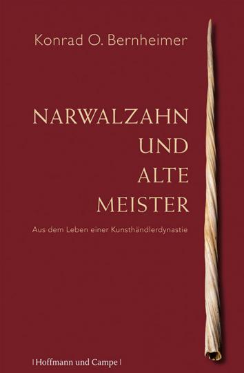 Narzwahlzahn und Alte Meister. Aus dem Leben einer Kunsthändlerdynastie.