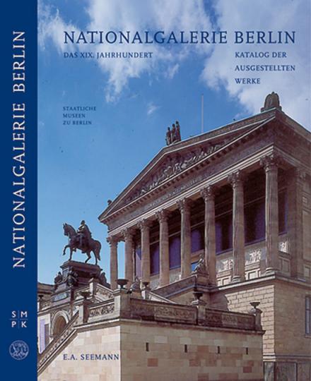 Nationalgalerie Berlin. Das XIX. Jahrhundert. Katalog der ausgestellten Werke.