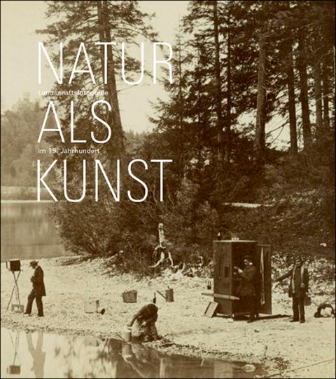 Natur als Kunst. Fotografie im 19. Jahrhundert.