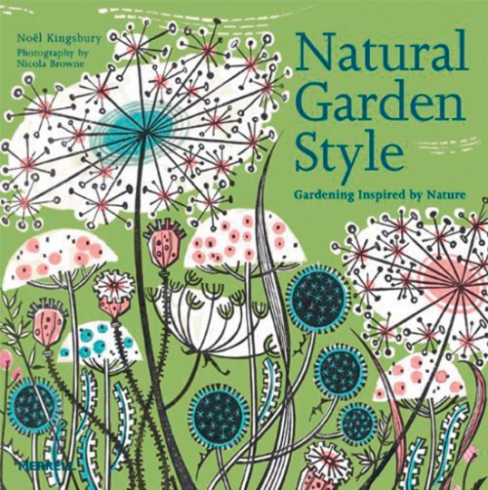 Natural Garden Style. Gardening Inspired by Nature.