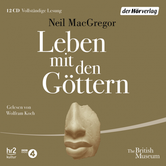 Neil MacGregor. Leben mit den Göttern. Hörbuch. 12 CDs.